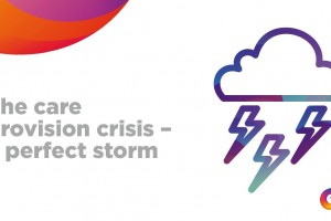 The care provision crisis – a perfect storm